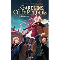 Gardiens des Cités perdues - tome 8 Héritages (8)