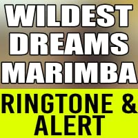 Wildest Dreams Marimba Ringtone and Alert