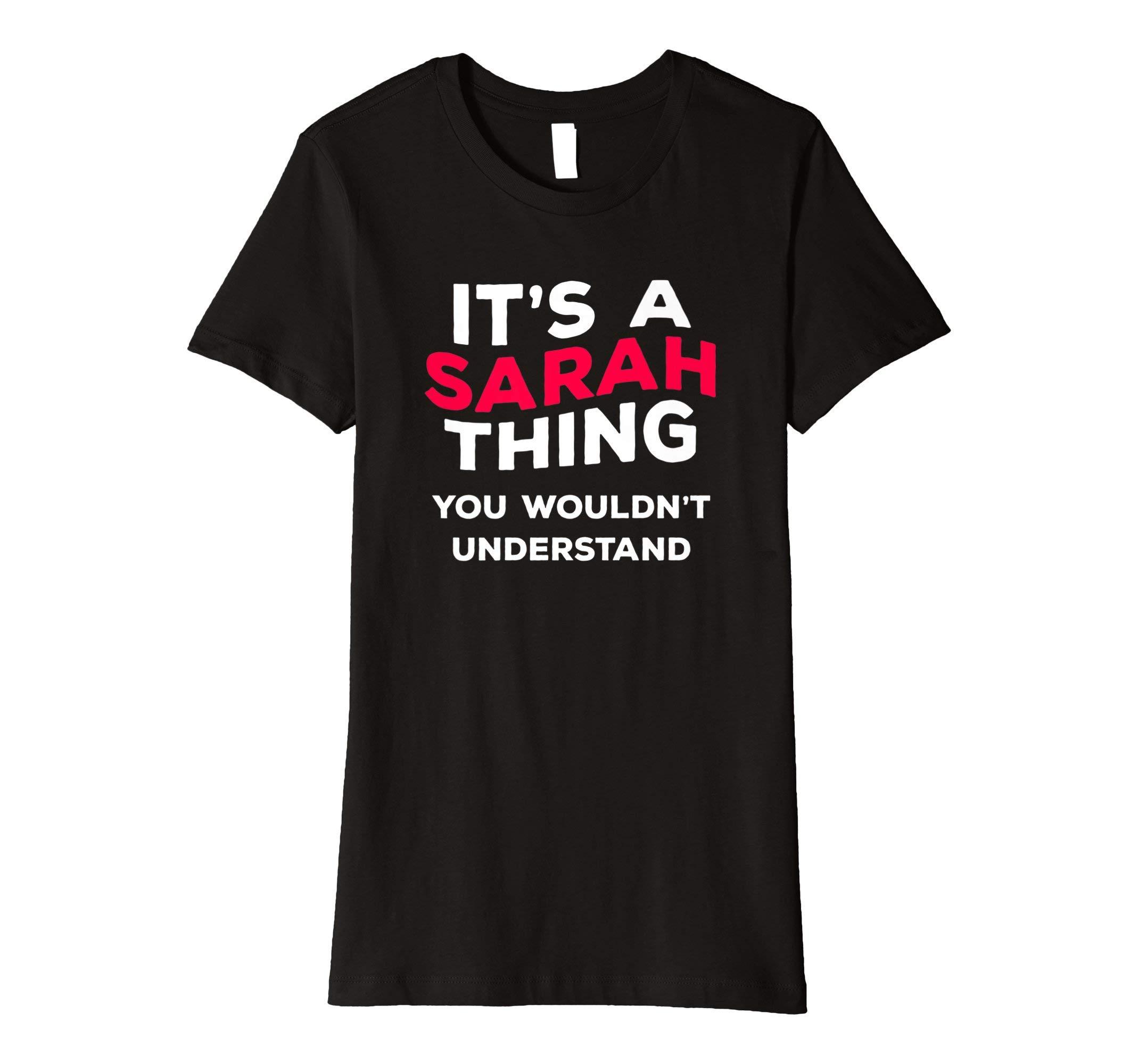 It 's a Sarah Thing... Funny Name T-Shirt Geschenk Frauen Mädchen