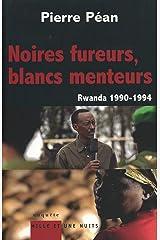 Noires fureurs, blancs menteurs : Rwanda 1990/1994 (Documents) Format Kindle