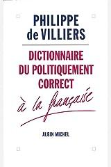 Dictionnaire du politiquement correct à la française Format Kindle
