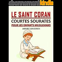 Le Saint Coran - Courtes Sourates pour les Enfants Musulmans : Petit livre pour les enfants musulmans (garçons et filles…