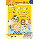 Goldilocks and the three bears-Riccioli d'oro e i tre orsi. Con CD Audio [Lingua inglese]