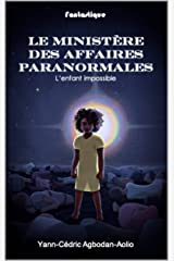 Le Ministère des Affaires Paranormales: L'enfant impossible Format Kindle