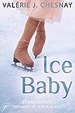Ice baby - Et si leurs rêves prenaient vie sur la glace ?
