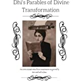 Dhi's Parables of Divine Transformation