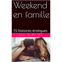 Weekend en famille: 15 histoires érotiques
