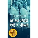 Ne me laisse pas t'aimer: Un roman New Adult inédit à prix mini !