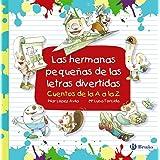 Las hermanas pequeñas de las letras divertidas (Castellano - A PARTIR DE 3 AÑOS - LIBROS DIDÁCTICOS - Las divertidas aventura