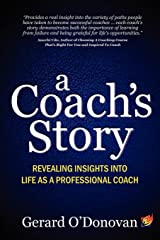A Coach's Story: revealing insights into life as a professional coach Paperback