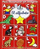 El Alfabeto. Mini Diccionario Por Imágenes (Mini Diccionario Por Imagenes)
