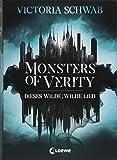 Monsters of Verity - Dieses wilde, wilde Lied: Dark Urban Fantasy