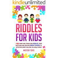 Riddles For Kids: +100 Funny and Stimulating Riddles, Trick Questions and Creating Brain Teasers to Entertain Smart Kids…