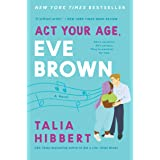 Act Your Age, Eve Brown: A Novel: 3 (The Brown Sisters, 3)