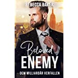 Beloved Enemy: Dem Milliardär verfallen