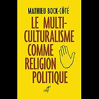 Le multiculturalisme comme religion politique (ACTUALITE)