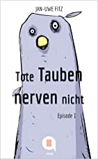 Tote Tauben nerven nicht (Episode 1) (Kindle Single)