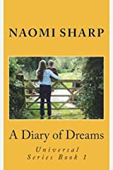 A Diary of Dreams: A journey to remembering that dreams come true: Volume 1 (Universal Series) Paperback