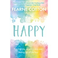 Happy: Finding joy in every day and letting go of… by Fearne Cotton