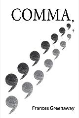 Comma Kindle Edition