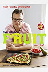 River Cottage Fruit Every Day! Kindle Edition
