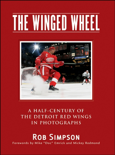 The Winged Wheel: A Half-Century of the Detroit Red Wings in Photographs por Rob Simpson