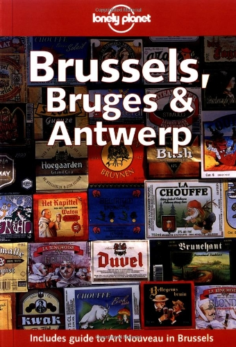Preisvergleich Produktbild Brussels, Bruges & Antwerp (Lonely Planet Brussels, Bruges & Antwerp)