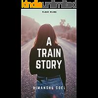 A Train Story: flash reads by Himanshu Goel