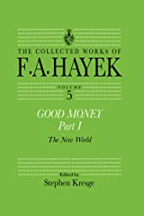 Good Money, Part I: Volume Five of the Collected Works of F.A. Hayek (English Edition) Versión Kindle