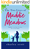 The Two Lives of Maddie Meadows: A feel-good and uplifting read filled with love, laughter and the promise of second chances