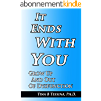 It Ends With You: Grow Up and Out of Dysfunction (English Edition)
