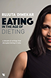 Eating in the Age of Dieting: A collection of notes and essays from over the years