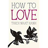 How to Love (Mindfulness Essentials Book 3) (English Edition)