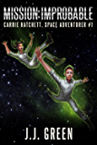 Mission Improbable (Carrie Hatchett, Space Adventurer Series Book 1) (English Edition)
