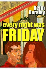 Every Night Was Friday: a half-dozen stories Kindle Edition