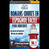 """Romans courts en espagnol facile pour débutants avec plus de 60 exercices & 200 mots de vocabulaire: """"Le Phare du bout…"""