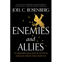 Enemies and Allies: An Unforgettable Journey inside the Fast-Moving & Immensely Turbulent Modern Middle East (English…