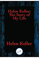 Helen Keller: The Story of My Life: The Story of My Life' by Helen Keller with 'Her Letters' (1887-1901) and 'A Supplementary Account of Her Education' Kindle Edition