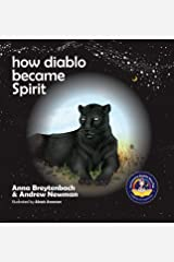 How Diablo Became Spirit: How To Connect With Animals And Respect All Beings (11) (Conscious Stories) Hardcover