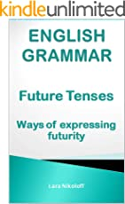 English Grammar: Future tenses and ways of expressing futurity