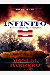 INFINITO: Después de cada apocalipsis, viene un nuevo génesis... (Ciencia Ficción nº 1) Versión Kindle