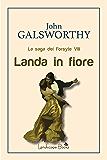 Landa in fiore: La saga dei Forsyte VIII (Aurora Vol. 44)