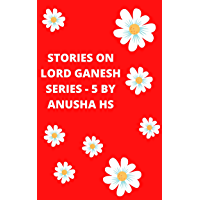 Stories on Lord Ganesh series-5: From various sources of Ganesh Puran