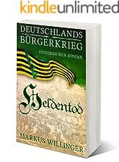 Heldentod (Die Deutschlands Bürgerkrieg Saga 3)