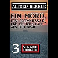 Ein Mord, ein Kommissar und die Botschaft aus dem Grab: 3 Strand Thriller