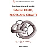 Gauge Fields, Knots and Gravity: 4 (Series on Knots & Everything)