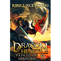 Path to the Unknown. Dragon Heart (A LitRPG Wuxia) series: Book 11 (English Edition)