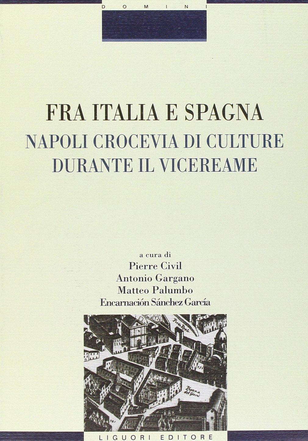 Fra Italia e Spagna. Napoli crocevia di culture durante il vicereame