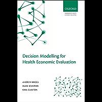 Decision Modelling for Health Economic Evaluation (Handbooks in Health Economic Evaluation)