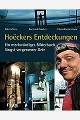 Hoëckers Entdeckungen: Ein merkwürdiges Bilderbuch längst vergessener Orte Gebundene Ausgabe